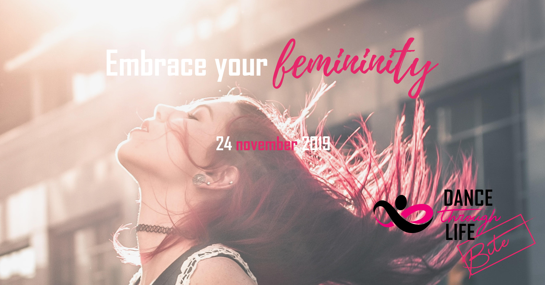 Dance Through Life - Embrace your Femininity