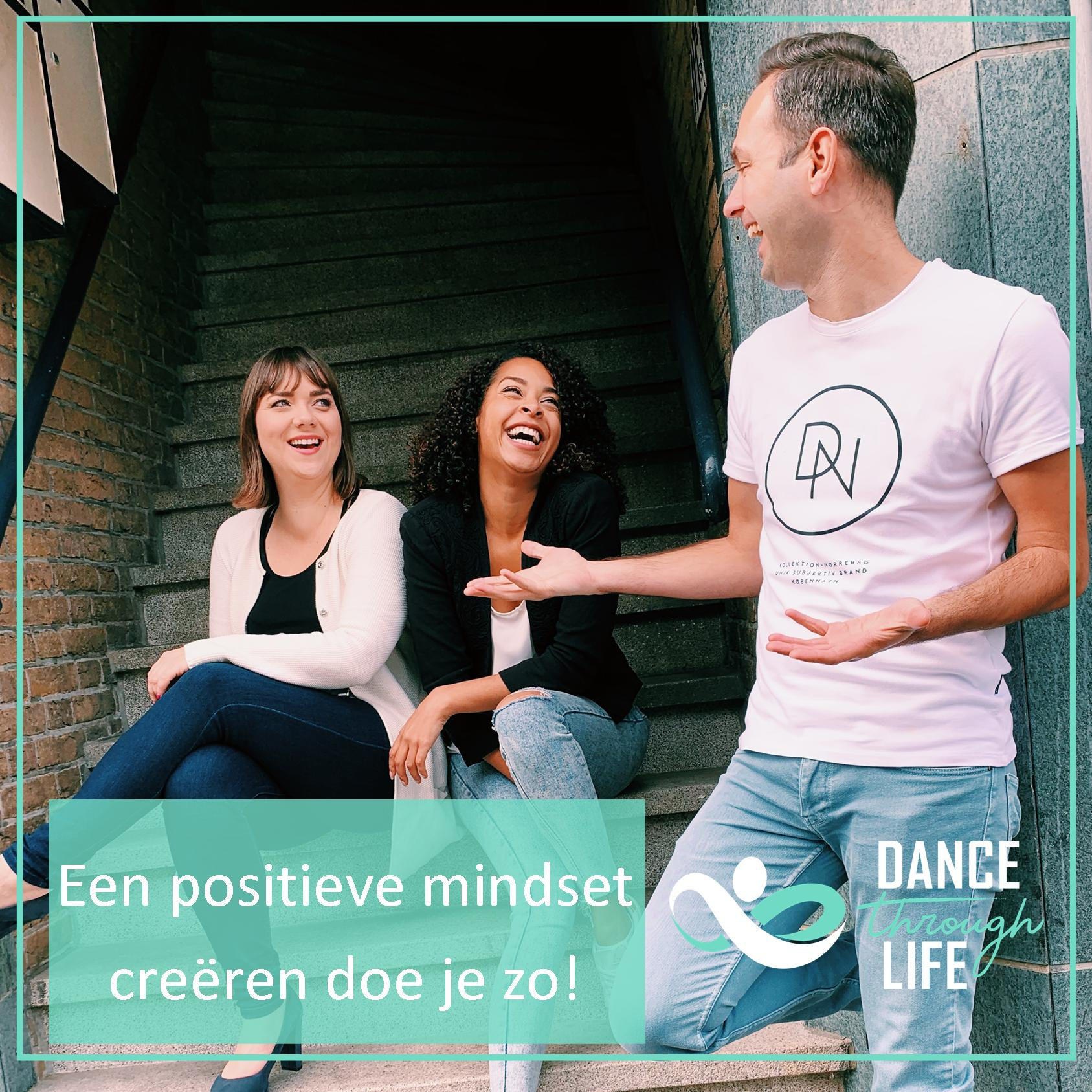 Positieve Mindset - Dance Through Life